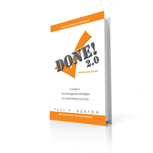 Done! Time Management Strategies for Regaining Command of Your Day